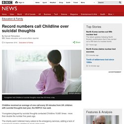 Record numbers call Childline over suicidal thoughts