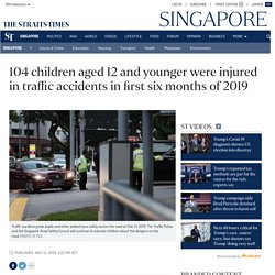 104 children aged 12 and younger were injured in traffic accidents in first six months of 2019, Singapore News