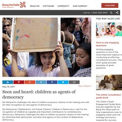 Seen and heard: children as agents for democracy