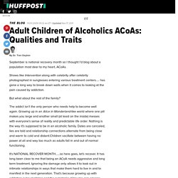 Adult Children of Alcoholics ACoAs: Qualities and Traits