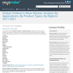 Global Children's Wear Market: Analysis By Applications, By Product Types, By Regions 2017-2021