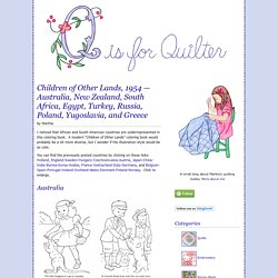 Q is for Quilter » Blog Archive » Children of Other Lands, 1954 — Australia, New Zealand, South Africa, Egypt, Turkey, Russia, Poland, Yugoslavia, and Greece