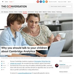 Why you should talk to your children about Cambridge Analytica