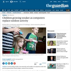Children growing weaker as computers replace outdoor activity
