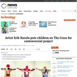 Artist Erik Ravelo puts children on The Cross for controversial project