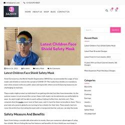 Latest Children Face Shield Safety Mask - Jazron