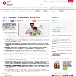 Top 10 Tips to Help Children Develop Healthy Habits