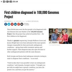 First children diagnosed in 100,000 Genomes Project