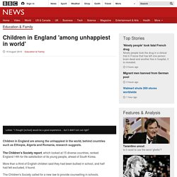 Children in England 'among unhappiest in world' - BBC News