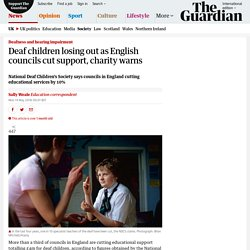 Deaf children losing out as English councils cut support, charity warns