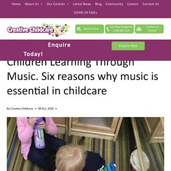 Children Learning Through Music. Six reasons why music is essential in childcare
