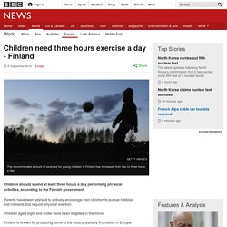 Children need three hours exercise a day - Finland