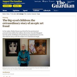 2017/01 [guardian] The big-eyed children: the extraordinary story of an epic art fraud
