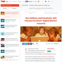 Our Children and Facebook. AVG Releases its Latest Digital Diaries