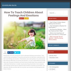 How To Teach Children About Feelings And Emotions - Schooling Blog