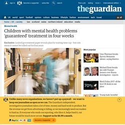 Children with mental health problems 'guaranteed' treatment in four weeks