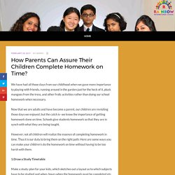 How Parents Can Assure Their Children Complete Homework on Time? Rainbow International School