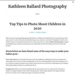Top Tips to Photo Shoot Children in 2020 ~ Kathleen Ballard Photography
