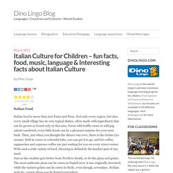 Italian Culture for Children – fun facts, food, music, language & Interesting facts about Italian Culture