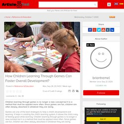 How Children Learning Through Games Can Foster Overall Development? Article