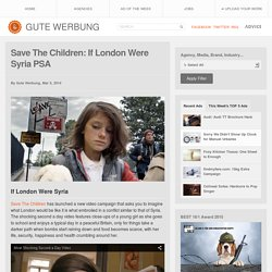 Save The Children: If London Were Syria PSA