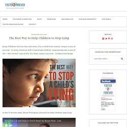 The Best Way to Help Children to Stop Lying - Foster2Forever