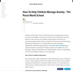 How To Help Children Manage Anxiety - The Paras World School