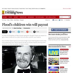 Flood's children win will payout - Manchester Evening News - Com