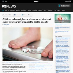 Children to be weighed and measured at school every two years in proposal to tackle obesity