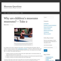 Why are children's museums museums? – Take 2