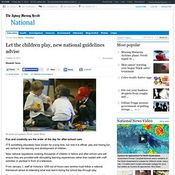 Let the children play, new national guidelines advise