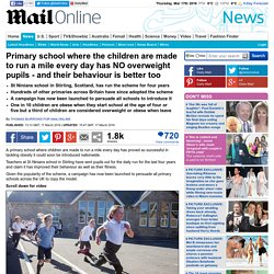 Primary school where the children are made to run a mile every day has NO overweight pupils - and their behaviour is better too
