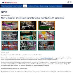 New videos for children of parents with a mental health condition