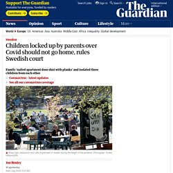 Children locked up by parents over Covid should not go home, rules Swedish court