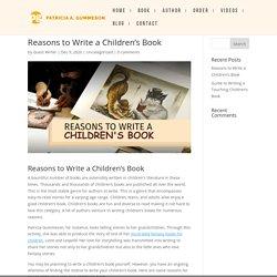 Reasons to Write a Children's Book - Patricia A. Gummeson