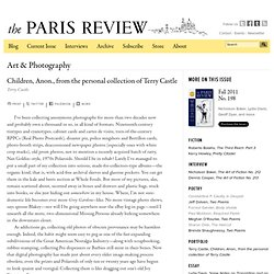 Paris Review - Children, Anon., from the personal collection of Terry Castle, Terry Castle