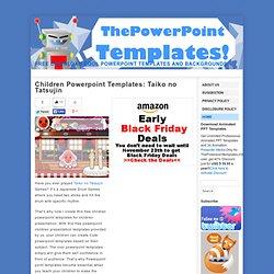 Children Powerpoint Templates: Taiko no Tatsujin