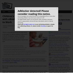 Children's Reading Improves Faster with eBooks - If You Can Get the Tech to Work
