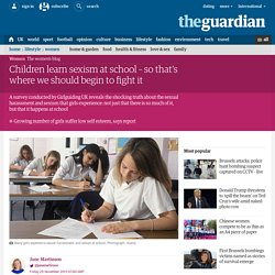 Children learn sexism at school – so that's where we should begin to fight it