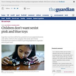 Children don't want sexist pink and blue toys