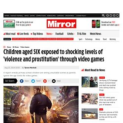 Children aged SIX exposed to shocking levels of 'violence and prostitution' through video games