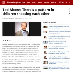 Ted Alcorn: There's a pattern in children shooting each other