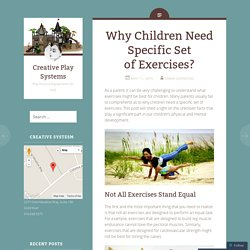 Why Children Need Specific Set of Exercises?