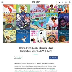 31 Children's Books Starring Black Characters Your Kids Will Love