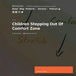 Children Stepping Out Of Comfort Zone - Michal Juhas