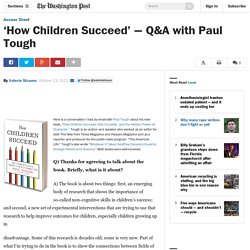 'How Children Succeed' — Q&A with Paul Tough - The Washington Post