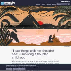 """I saw things children shouldn't see"" – surviving a troubled childhood"