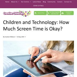 Children and Technology: How Much Screen Time is Okay?