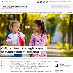 Children learn through play – it shouldn't stop at preschool