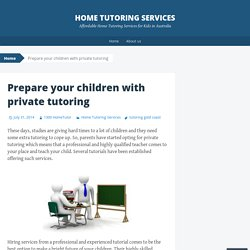 Prepare your children with private tutoring